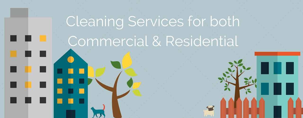Cleaning Services for both Residential & Commercial